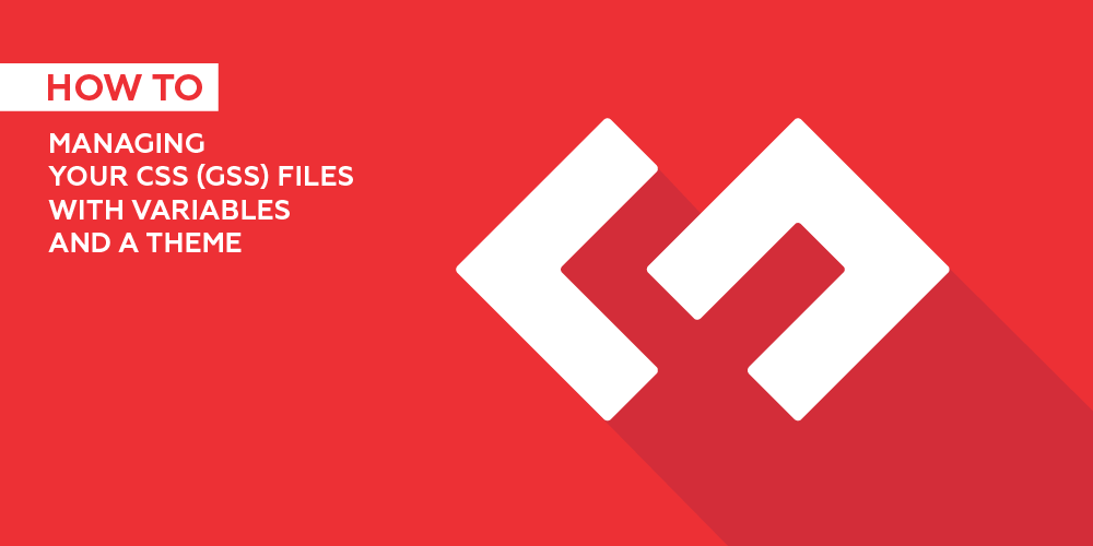 Managing your CSS (GSS) files with variables and a theme